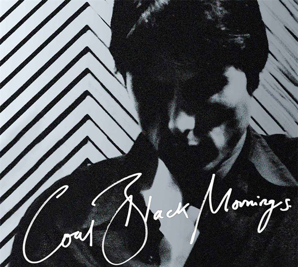 The Insatiable Fun of Coal Black Mornings
