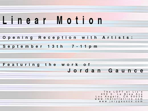 Jordan Gaunce in Linear Motion Linear Motion featuring Jordan Gaunce and more opens on September 13th at The Loft at Liz's
