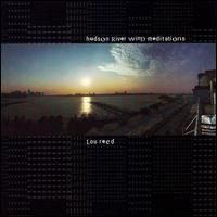 Lou reed -  hudson river wind meditations