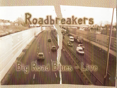 The Roadbreakers -  Big Road Blues, Released Post -  Humously